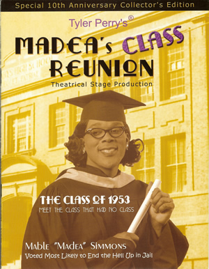Tyler Perry's Madea's Class Reunion - Program