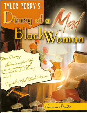 Tyler Perry's - Diary of A Mad Black Woman Program