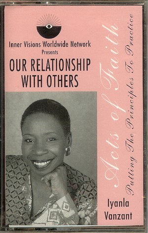 Iyanla Vanzant - Our Relationship With Others