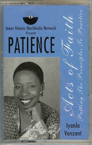 Iyanla Vanzant -  Patience