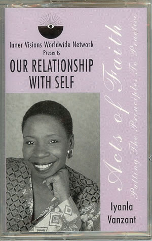 Iyanla Vanzant - Our Relationship With Self