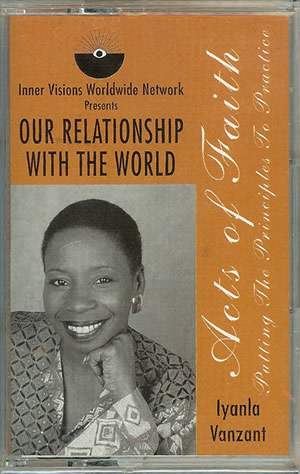 Iyanla Vanzant - Our Relationship With The World