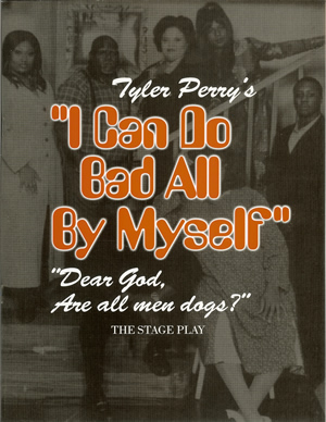Tyler Perry's I Can Do Bad All By Myself - Program