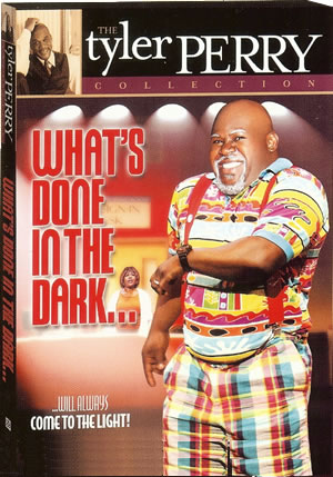 Tyler Perry's - What's Done In The Dark DVD - Play