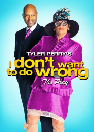 Tyler Perry's I Don't Want To Do Wrong - Play